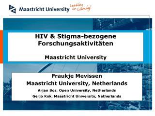 HIV & Stigma-bezogene Forschungsaktivit�ten  Maastricht University