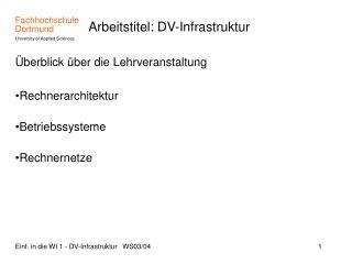 Arbeitstitel: DV-Infrastruktur