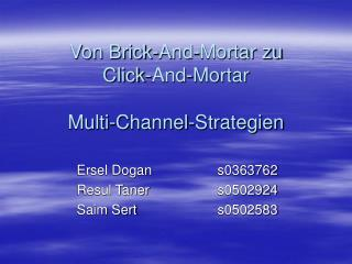 Von Brick-And-Mortar zu Click-And-Mortar Multi-Channel-Strategien