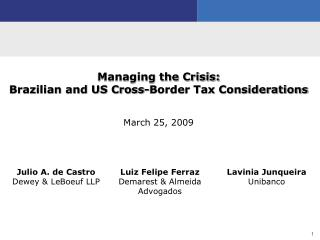 Managing the Crisis: Brazilian and US Cross-Border Tax Considerations March 25, 2009