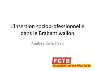 L'insertion socioprofessionnelle dans le Brabant wallon