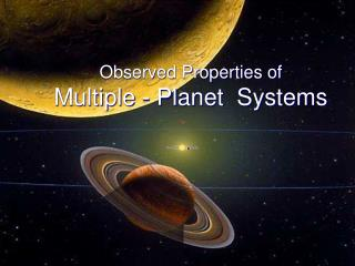Observed Properties of Multiple - Planet  Systems