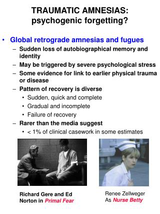 TRAUMATIC AMNESIAS: psychogenic forgetting?