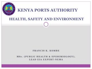 KENYA PORTS AUTHORITY    HEALTH, SAFETY AND ENVIRONMENT