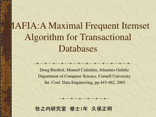 MAFIA:A Maximal Frequent Itemset Algorithm for Transactional Databases