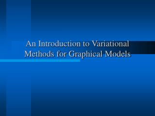 An Introduction to Variational Methods for Graphical Models