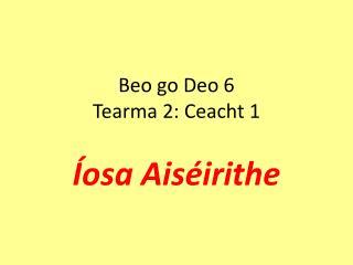 Beo go Deo 6 Tearma 2: Ceacht 1
