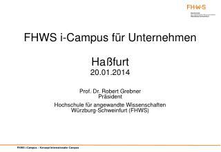 FHWS  i-Campus  f�r Unternehmen  Ha�furt 20 .01.2014