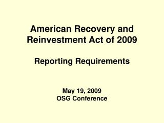 American Recovery and    Reinvestment Act of 2009 Reporting Requirements