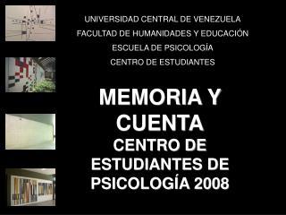 MEMORIA Y CUENTA CENTRO DE ESTUDIANTES DE PSICOLOGÍA 2008