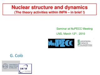 Nuclear structure and dynamics (The theory activities within INFN – in brief !)