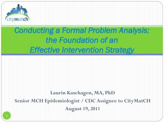 Conducting a Formal Problem Analysis: the Foundation of an Effective Intervention Strategy