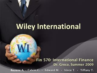 Fin 570: International Finance Dr. Greco, Summer 2009