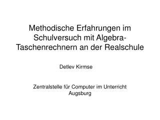 Methodische Erfahrungen im Schulversuch mit Algebra-Taschenrechnern an der Realschule