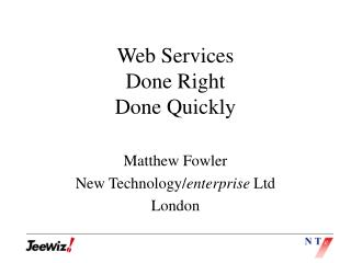 Web Services Done Right  Done Quickly