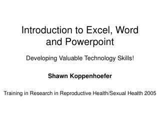 Introduction to Excel, Word and Powerpoint