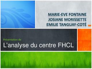 Présentation de  L ' analyse du centre FHCL