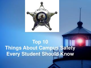 Top 10  Things About Campus Safety Every Student Should Know