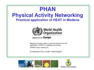 PHAN Physical Activity Networking  Practical application of HEAT in Modena