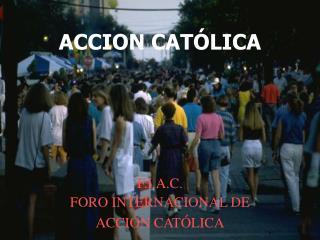 ACCION CAT�LICA