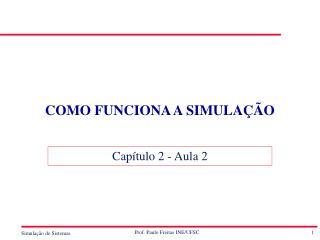 COMO FUNCIONA A SIMULA��O