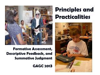 Formative Assessment, Descriptive Feedback, and Summative Judgment GAGC 201 3