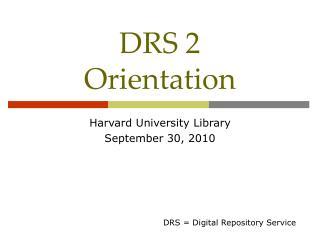 DRS 2 Orientation