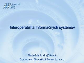 Nadežda Andrejčíková  Cosmotron Slovakia &Bohemia, s.r.o