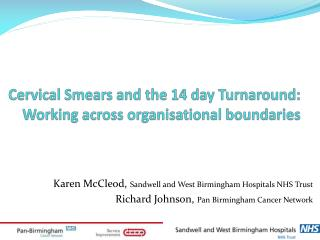 Cervical Smears and the 14 day Turnaround: Working across organisational boundaries
