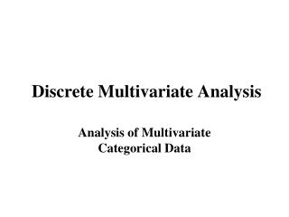 Discrete Multivariate Analysis