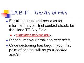 LA B-11.   The Art of Film