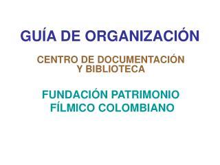 GUÍA DE ORGANIZACIÓN