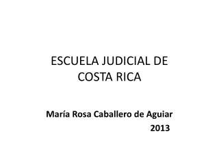 ESCUELA JUDICIAL DE COSTA RICA