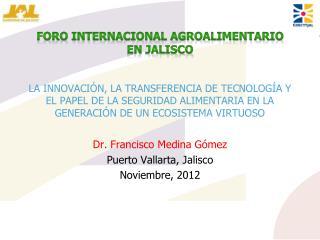 Dr. Francisco Medina Gómez Puerto Vallarta, Jalisco Noviembre, 2012