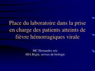 Place du laboratoire dans la prise en charge des patients atteints de fi�vre h�morragiques virale