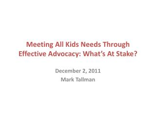 Meeting All Kids Needs Through Effective Advocacy: What's At Stake?