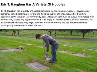 Eric T. Hauglum Has A Variety Of Hobbies