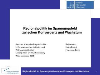 Regionalpolitik im Spannungsfeld zwischen Konvergenz und Wachstum