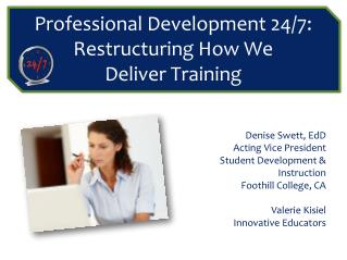 Professional Development 24/7:  Restructuring How We  Deliver Training