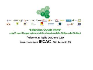 Il Bilancio Sociale  2009 Consorzio Sol.Co Catania   Rete di Imprese Sociali Siciliane