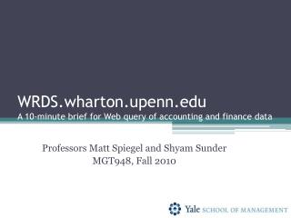 WRDS.wharton.upenn A 10-minute brief for Web query of accounting and finance data