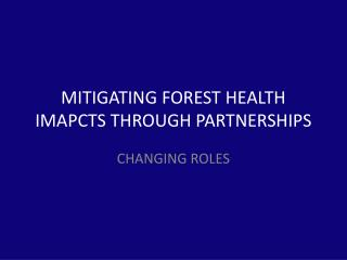 MITIGATING FOREST HEALTH IMAPCTS THROUGH PARTNERSHIPS