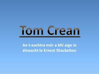An t-eachtra mór a bhí aige in éineacht le Ernest  Shackelton