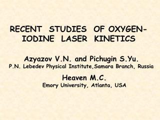 RECENT  STUDIES  OF OXYGEN-IODINE  LASER  KINETICS