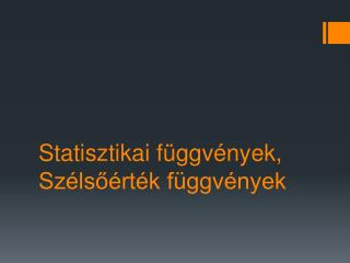 Statisztikai függvények, Szélsőérték függvények