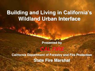Building and Living in California's Wildland Urban Interface