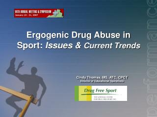 Ergogenic Drug Abuse in Sport:  Issues & Current Trends