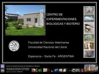 CENTRO DE  EXPERIMENTACIONES  BIOLOGICAS Y BIOTERIO