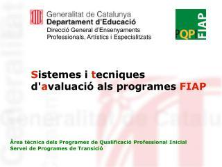 S istemes i  t ecniques d' a valuació als programes  FIAP