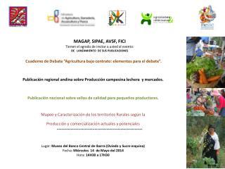 MAGAP, SIPAE, AVSF, FICI Tienen el agrado de invitar a usted al evento: